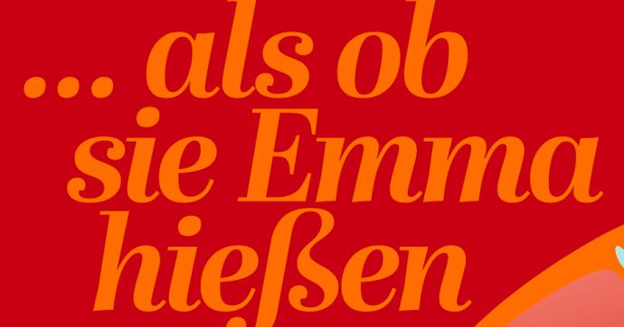 Als ob sie Emma hießen